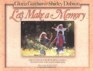 Let's Make a Memory by Gloria Gaither