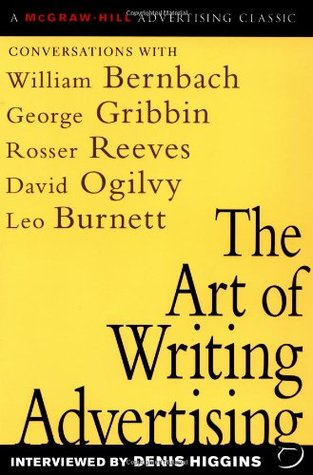 The Art of Writing Advertising by Denis Higgins