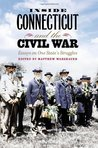 Inside Connecticut and the Civil War: Essays on One State's Struggles