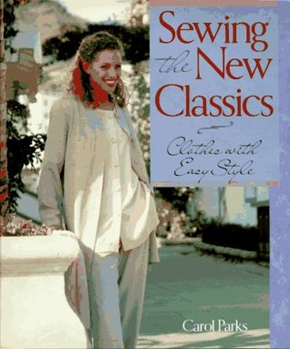 Sewing the New Classics: Clothes with Easy Style