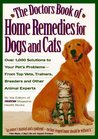 Doctors Book of Home Remedies for Dogs and Cats: Over 1000 Solutions to Your Pet's Everyday Problems from Top Veterinarians, Trainers, Breeders and Other Animal Experts