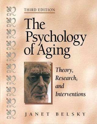 The Psychology of Aging by Janet K. Belsky