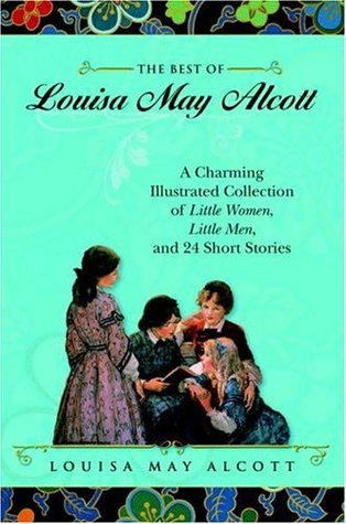 The Best of Louisa May Alcott by Louisa May Alcott