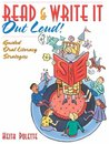 Read & Write It Out Loud! Guided Oral Literacy Strategies