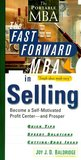 The Fast Forward MBA in Selling: Become a Self-Motivated Profit Center and Prosper