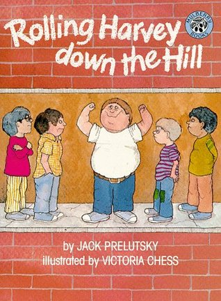 Rolling Harvey Down the Hill by Jack Prelutsky