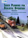 Track Planning for Realistic Operation: Prototype Railroad Concepts for Your Model Railroad (Model Railroader)