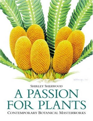 A Passion for Plants by Shirley Sherwood