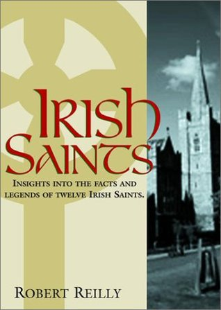 Irish Saints by Robert T. Reilly