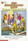 Baby-sitters' Island Adventure (The Baby-Sitters Club Super Special, #4)