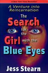 The Search for the Girl with the Blue Eyes: A Venture Into Reincarnation