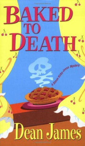 Baked To Death by Dean A.  James