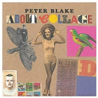 Peter Blake About Collage by Lewis Biggs