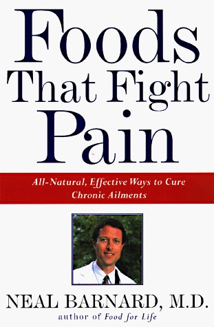 Foods That Fight Pain by Neal D. Barnard