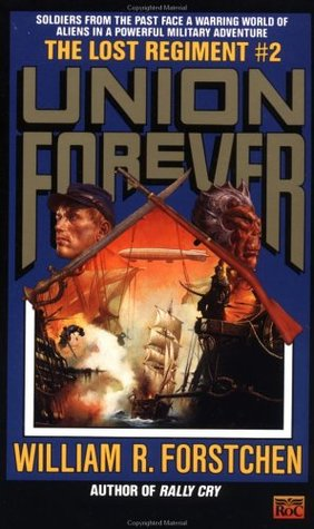 The Union Forever by William R. Forstchen