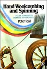 Hand Woolcombing and Spinning: A Guide to Worsted from the Spinning-Wheel
