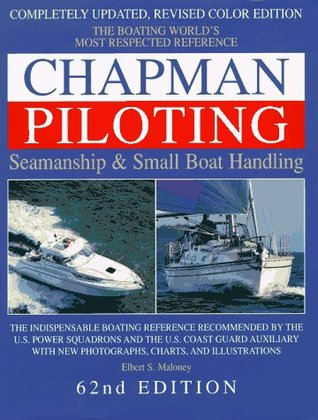 Chapman Piloting, Seamanship & Small Boat Handling by Elbert S. Maloney
