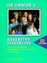 Assertive Discipline--New and Revised: Positive Behavior Management for Today's Classroom