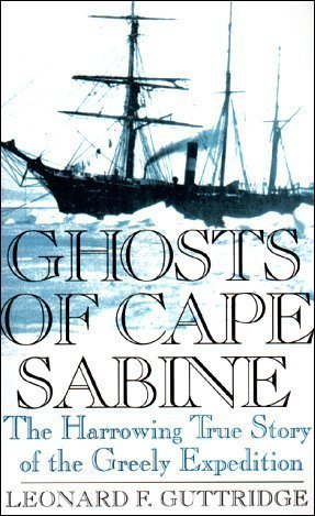 Ghosts of Cape Sabine by Leonard F. Guttridge