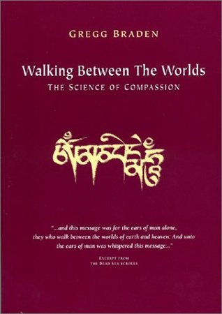 Walking Between the Worlds: The Science of Compassion