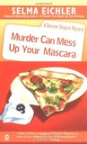 Murder Can Mess Up Your Mascara (Desiree Shapiro Mystery, #12)