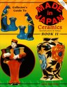 Collector's Guide to Made in Japan Ceramics Book II, Indentification and Values