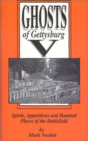 Read Ghosts of Gettysburg V: Spirits, Apparitions, and Haunted Places of the Battlefield (Ghosts of Gettysburg #5) PDF