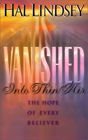 Vanished Into Thin Air by Hal Lindsey