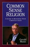 Common Sense Religion: A Guide to Renewing Your Christian Values