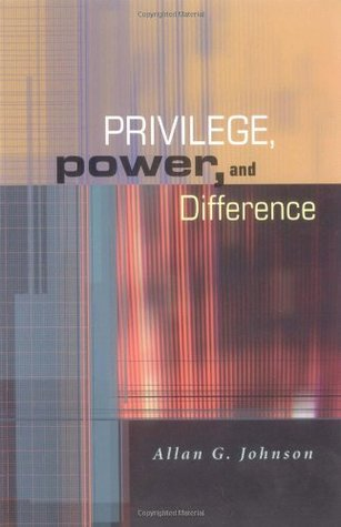 Privilege, Power, and Difference by Allan G. Johnson