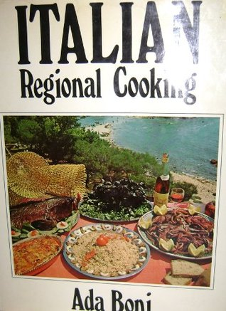 Italian regional cooking by ada boni reviews discussion - Regional italian cuisine ...
