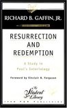 Resurrection and Redemption, A study in Paul's Soteriology