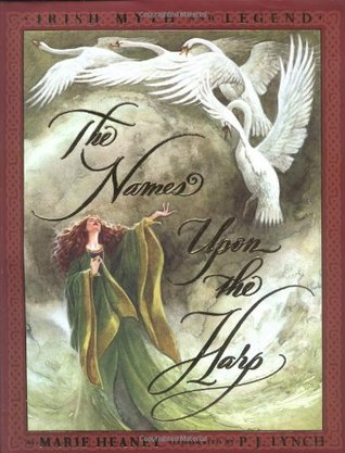 The Names Upon The Harp by Marie Heaney