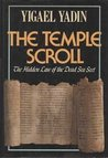 The Temple Scroll: The Hidden Law of the Dead Sea Sect