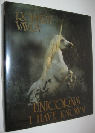 Unicorns I Have Known by Robert Vavra