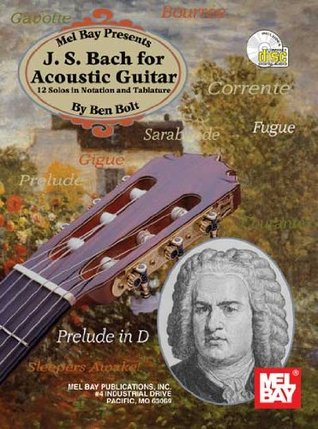 Mel Bay J. S. Bach for Acoustic Guitar: 12 Solos in Notation and Tablature