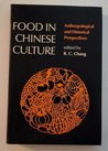 Food in Chinese Culture: Antropological and Historical Perspectives