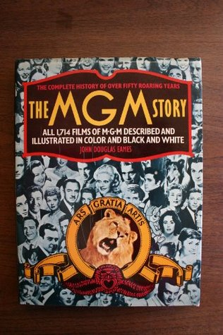 The MGM Story by John Douglas Eames