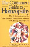 The Consumer's Guide to Homeopathy