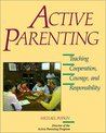Active Parenting: Teaching Cooperation, Courage, and Responsibility