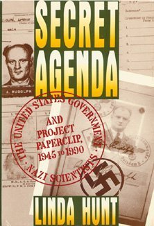 Secret Agenda: The United States Government, Nazi Scientists, and Project Paperclip, 1945 to 1990