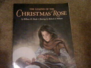 The legend of the Christmas rose by William H. Hooks