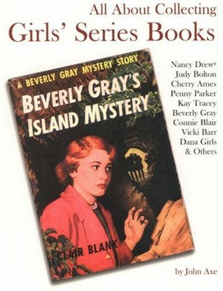 All About Collecting Girls' Series Books by John Axe