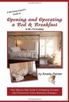 Opening and Operating a Bed & Breakfast in the 21st Century: Your Step-By-Step Guide to Inn Keeping Success with Professional Online Marketing Strategies