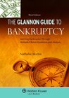 Glannon Guide to Bankruptcy: Learning Bankruptcy Through Multiple-Choice Questions and Analysis, 3rd Ed.
