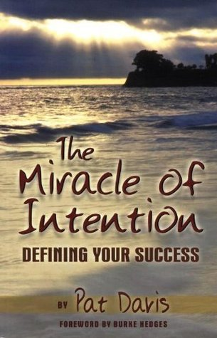 The Miracle of Intention: Defining Your Success