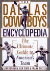 The Dallas Cowboys Encyclopedia: The Ultimate Guide to America's Team