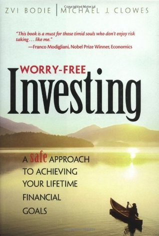 Worry-Free Investing A Safe Approach to Achieving Your Lifeti... by Zvi Bodie