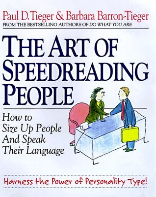 Art of Speed Reading People by Paul D. Tieger