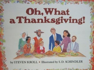 Oh, What a Thanksgiving! by Steven Kroll